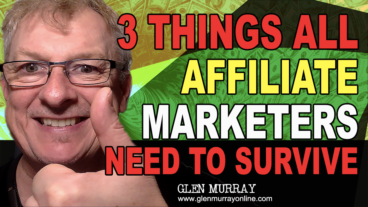 How to Make Money with Affiliate Marketing - 3 Things All Affiliate Marketers Need To Survive Online
