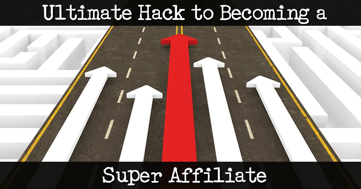 Affiliate Marketing Mastermind Ultimate Hack to Becoming a Super Affiliate