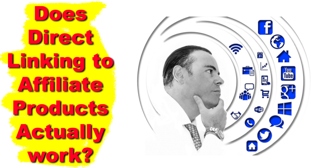 Does Direct Linking to Affiliate Products Actually work?
