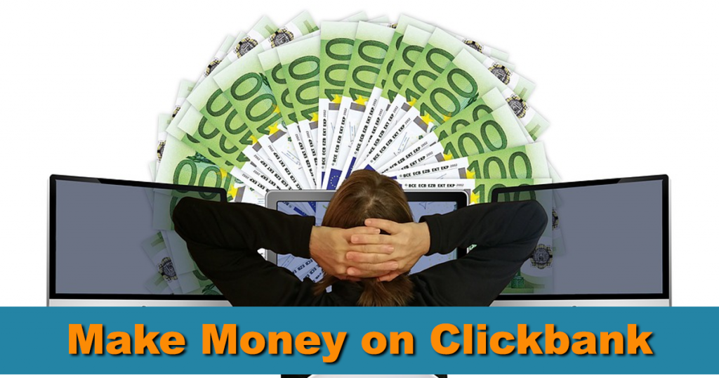 Make Money on Clickbank - Choosing Clickbank Products