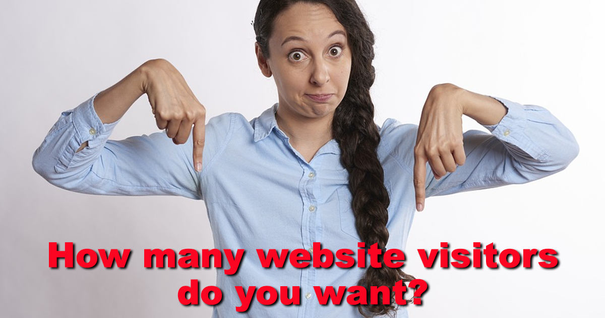 Top 5 Low-Cost Website Traffic Strategies - How many website visitors do you want?