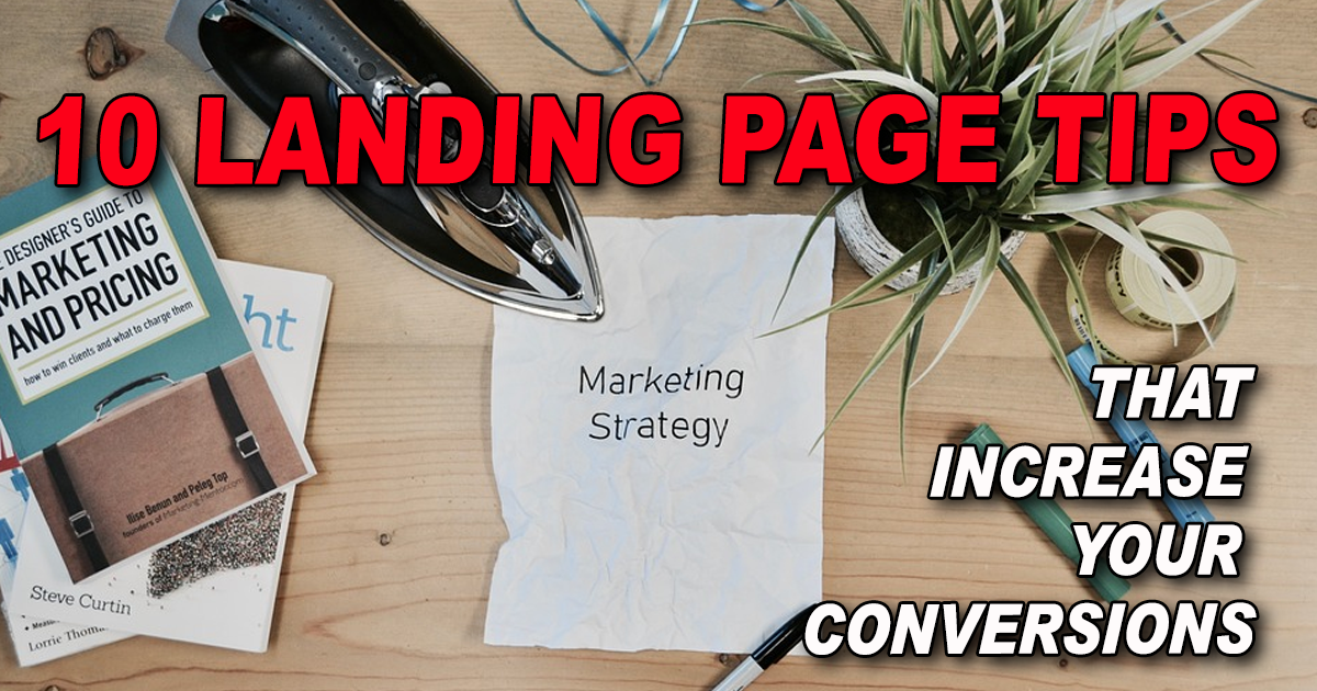 10 landing page tips that can help increase your conversions.