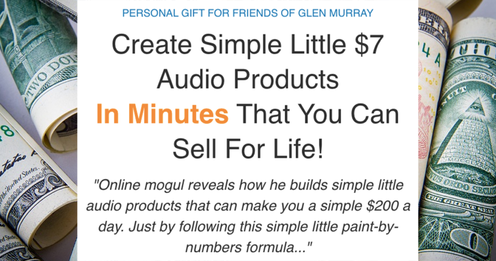 How to make a product Create Simple Little $7 Audio Products in Minutes that you can sell for life