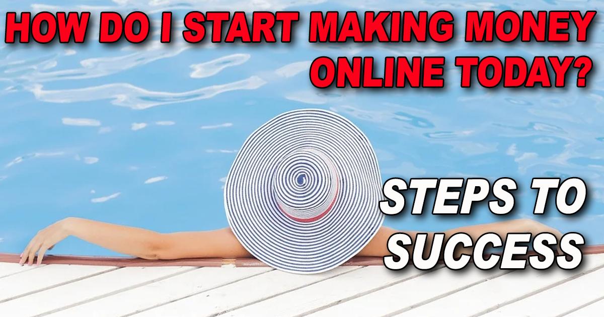 How do I start making money online today