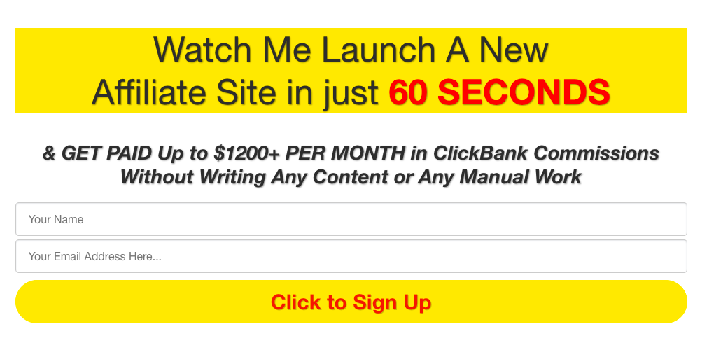 Watch Me Launch A New Affiliate Site in just 60 SECONDS & GET PAID Up to $1200+ PER MONTH in ClickBank Commissions Without Writing Any Content or Any Manual Work
