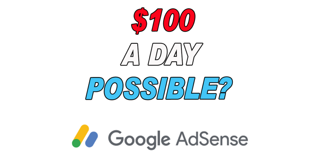 100 Per Day With Adsense - Possible