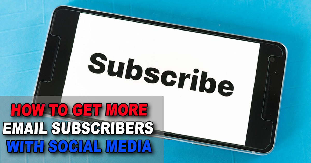 How to Get More Email Subscribers with Social Media