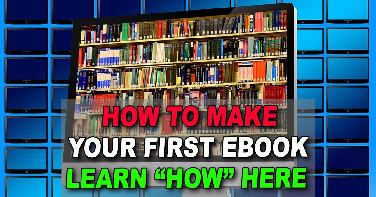 How to Make an Ebook Free Writing Your First EBook is a Piece of Cake