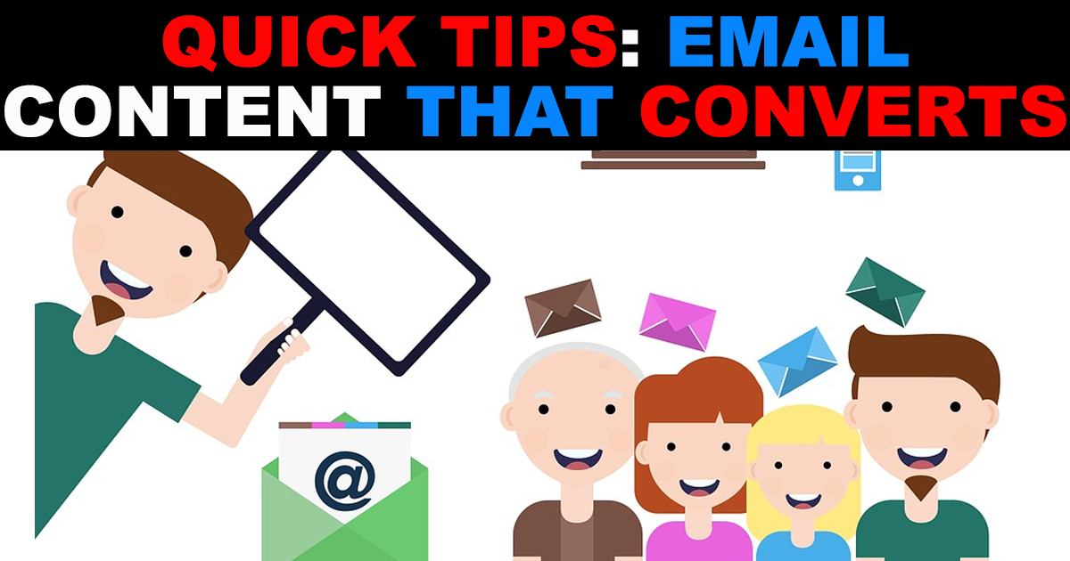 Quick Tips for Creating Email Content that Converts