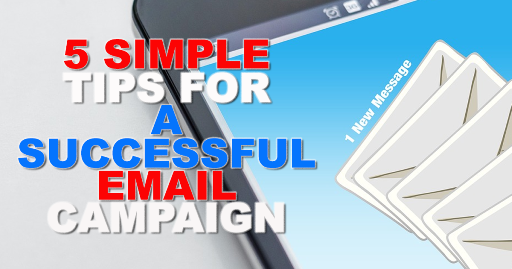 Top 5 Email Marketing Tips When Creating a Successful Email Marketing Campaign